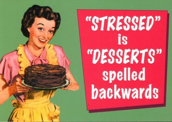 stressed_is_desserts_spelled_backwards